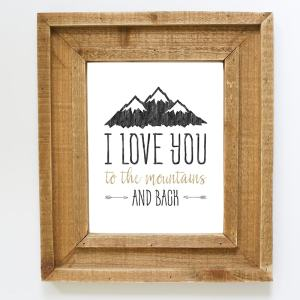 I Love You to the Mountains and Back Printable