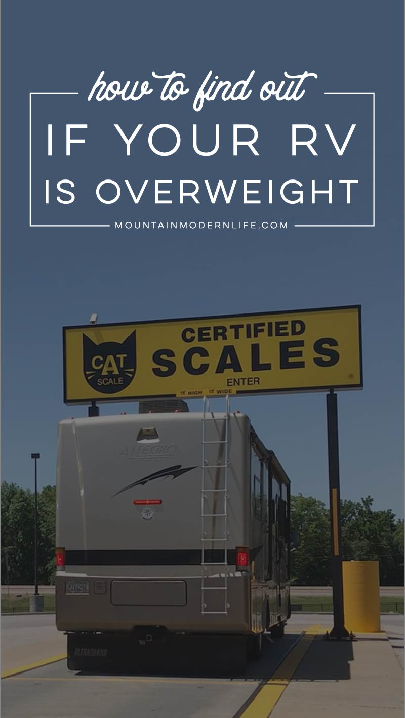 Did you know an overweight RV is one of the main causes for tire blowouts? Check out these RV Weigh Station Tips and Resources   MountainModernLife.com