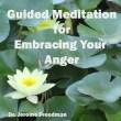 Guilded Meditation for Embracing Your Anger