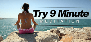 Try 9 Minute Meditation