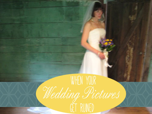 Ruined wedding photos