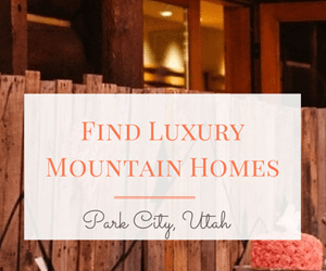 find luxury homes in park city