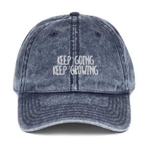 Keep Going Keep Growing Vintage Hat