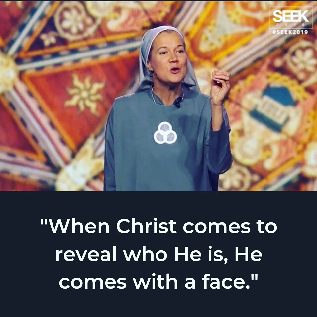 Christ comes with a face Sr. SEEK via Ashley Stevens Mountains unmoved