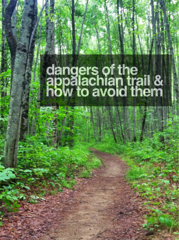 Dangers of the Appalachian Trail and How to Avoid them.