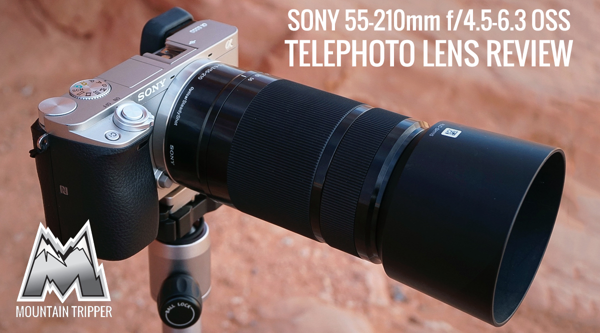 sony 55 210mm f 4 5 6 3 oss telephoto lens review mountain tripper. Black Bedroom Furniture Sets. Home Design Ideas