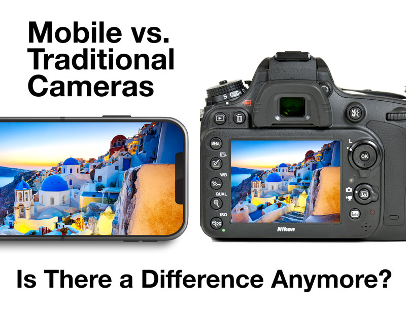 mobile-vs-traditional-cameras-is-there-difference