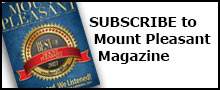 Subscribe to Mount Pleasant Magazine and have it sent to you!