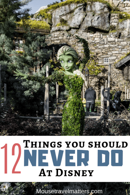 All the things you should NEVER do on your Walt Disney World vacation. Plus so great tips on what to do instead. #disneytips #disneyworld #disneyplanning