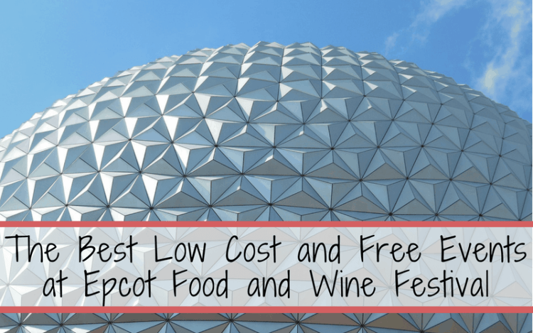 What you need to know for Epcot's Food & Wine Festival best low cost and free events. #disney #epcot #waltdisneyworld #epcotinternationalfoodandwinefestival