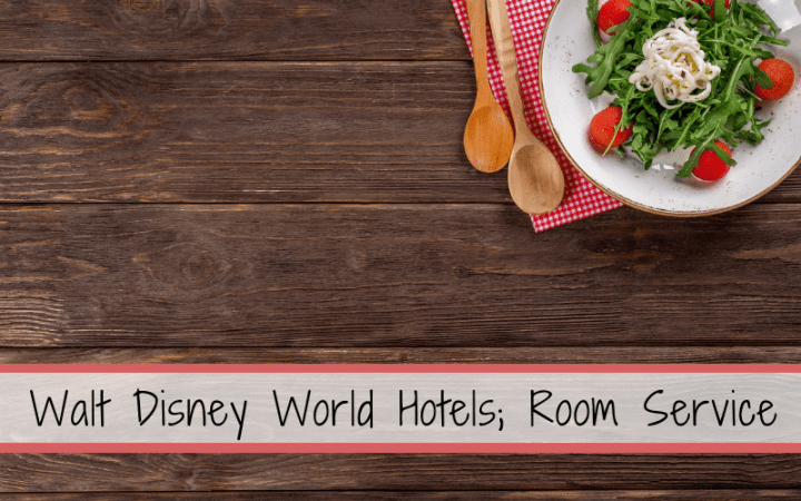 Walt Disney World Hotels - Room Service