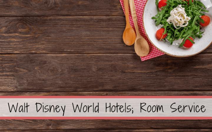 Walt Disney World Hotels - Room Service