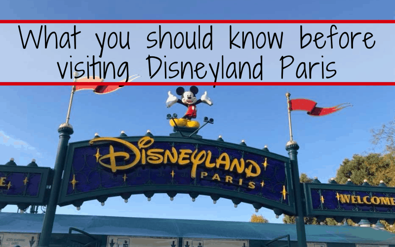 What you should know before visiting Disneyland Paris