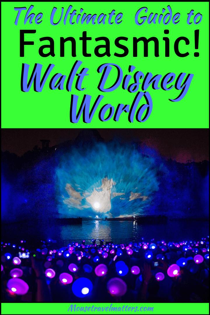 The Ultimate  Guide to Fantasmic! Walt Disney World