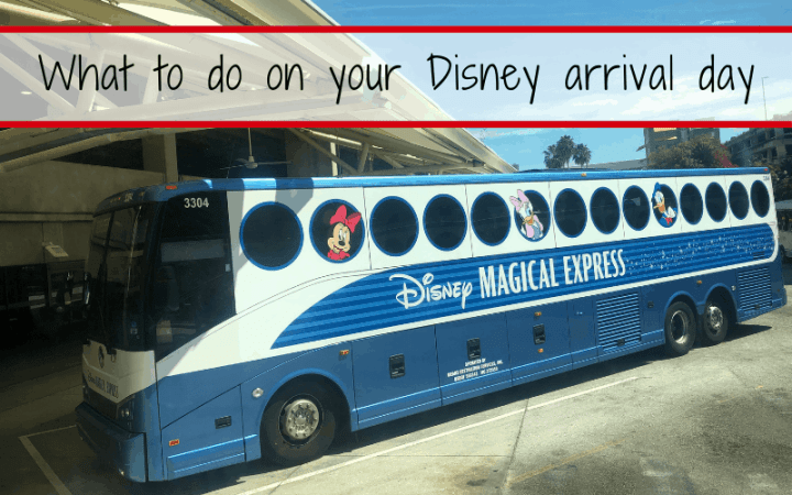 What To Do On Your Disney World Arrival Day • Mouse Travel