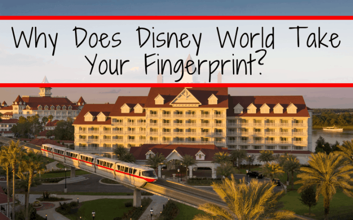 Why Does Disney World Take Your Fingerprint?