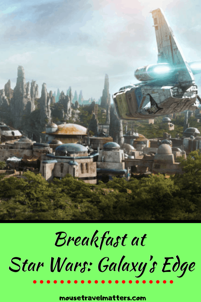 Breakfast at Star Wars: Galaxy's Edge