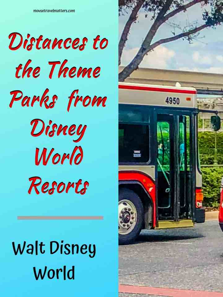 Distances to the Theme Parks  from Disney World Resorts
