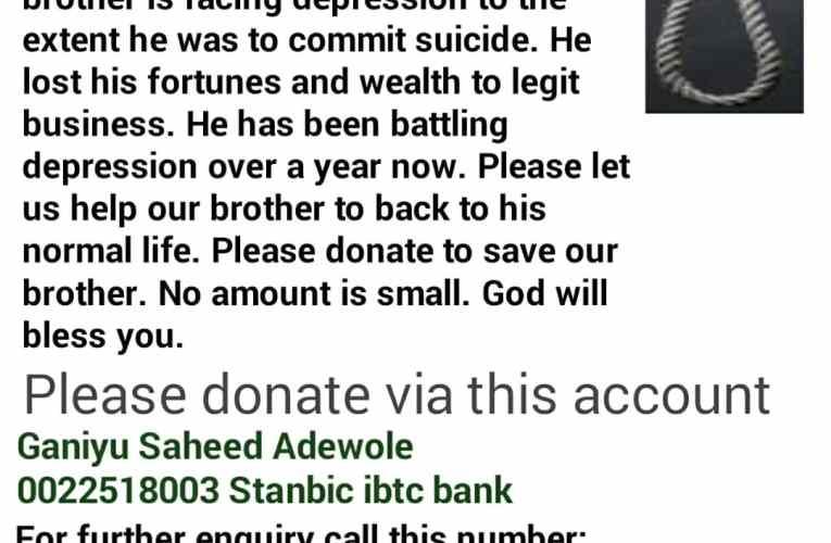 HELP! Kindly save Ganiyu Saheed from committing suicide