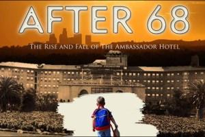 "Camilo Silva's Ambassador Hotel documentary ""After 68"""