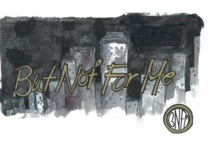 "Ryan Carmichael's ""But Not For Me"""