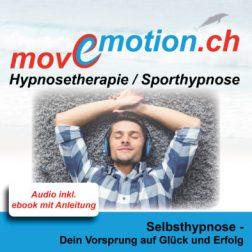 Selbsthypnose - Dein Vorsprung auf Glück und Erfolg