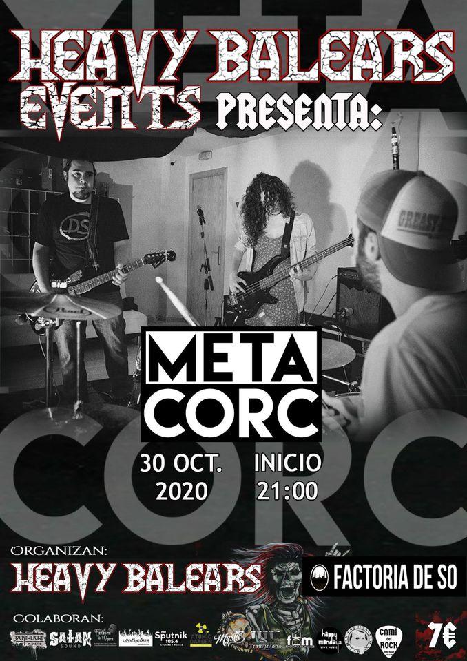 Heavy Balears Events presenta: Metacorc