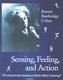 Sensing Feeling and Action Bonnie Bainbridge Cohen