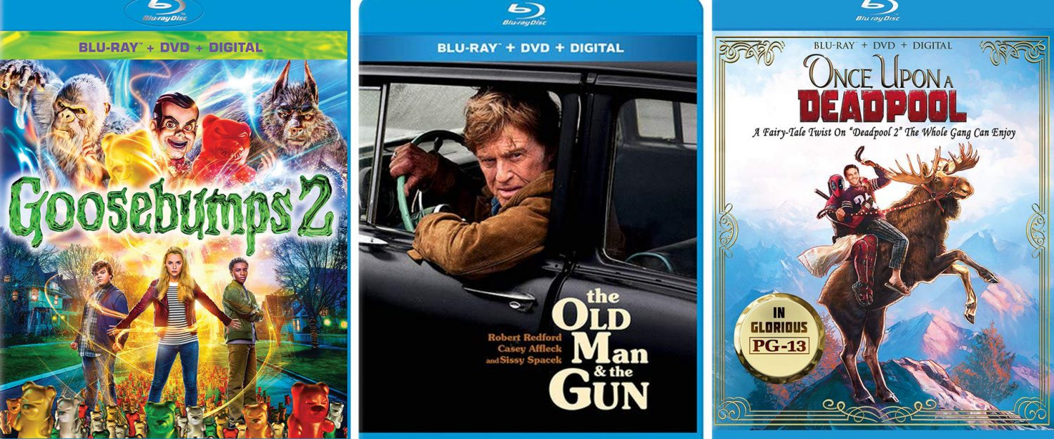 Goosebumps 2, The Old Man and the Gun and Once Upon a Deadpool all come to Blu-ray and DVD today.