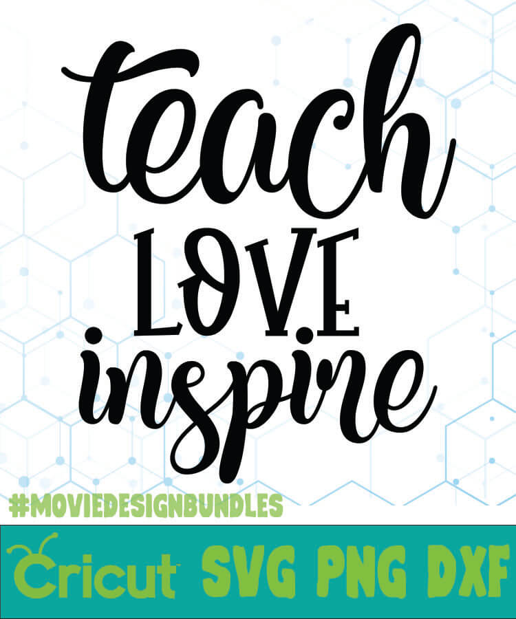 Download TEACH LOVE INSPIRE FREE DESIGNS SVG, PNG, DXF FOR CRICUT ...