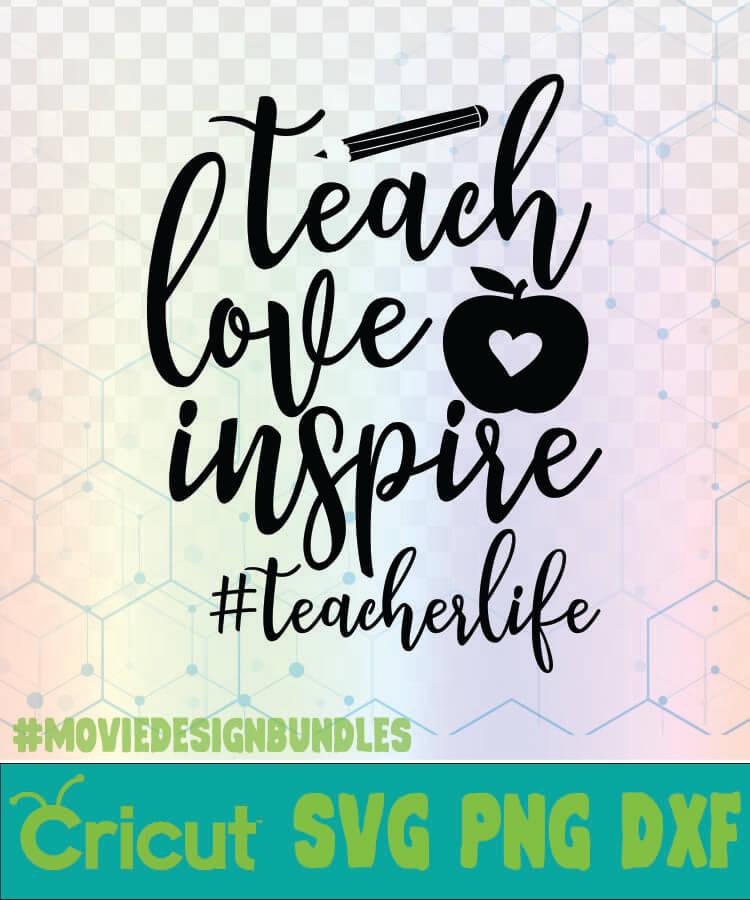 Download TEACH LOVE INSPIRE TEACHERLIFE SCHOOL QUOTES LOGO SVG, PNG ...
