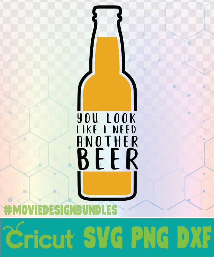 Download YOU LOOK LIKE I NEED ANOTHER BEER BEER BIG LOGO SVG, PNG ...