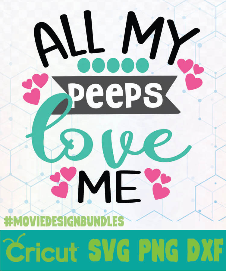 Download ALL MY PEEPS LOVE ME EASTER DAY LOGO SVG PNG DXF - Movie ...