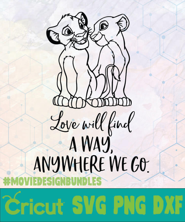 Download LION KING LOVE WILL FIND A WAY DISNEY LOGO SVG, PNG, DXF ...