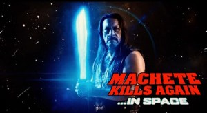 He Knows The Score, He Gets The Space-Babes , And He Kills The Bad Guys. Trailer For Machete Kills Again……In Space