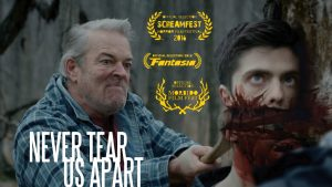 Gruesome Horror Comedy Short NEVER TEAR US APART Makes The Cut At Fantasia Festival 2016
