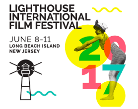Full Lineup Announced For New Jersey's LIGHTHOUSE INTERNATIONAL FILM FESTIVAL