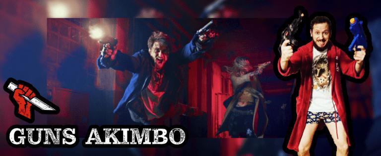 Podcast 059 – Guns Akimbo