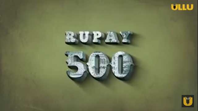 Rupay 500 Web Series Ullu Cast Actress Real Name, Roles, Watch Online