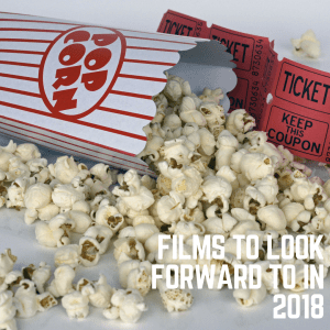 Films to Look Forward to in 2018