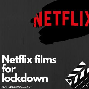 Netflix films for lockdown