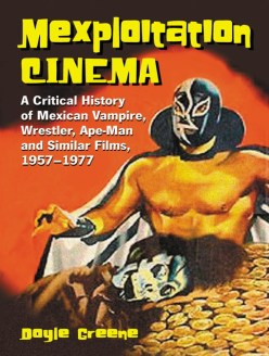 mexploitation cinema mexican vampire wrestler ape-man films doyle green