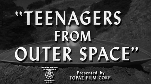 title teenagers from outer space