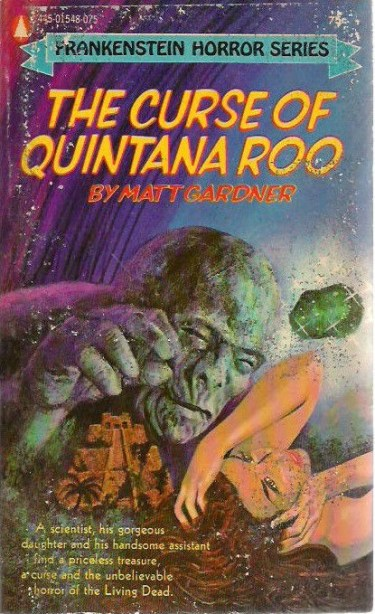 Curse of Quintana Roo, (1972, Matt Gardner, publ. Popular Library (Frankenstein Horror Series), #445-01548-075, $0.75, 206pp, pb) Cover Gray Morrow