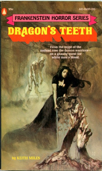 Dragon's Teeth, (1973, Keith Miles, publ. Popular Library (Frankenstein Horror Series), #445-00489-095, $0.95, 207pp, pb) Cover Jeff Jones