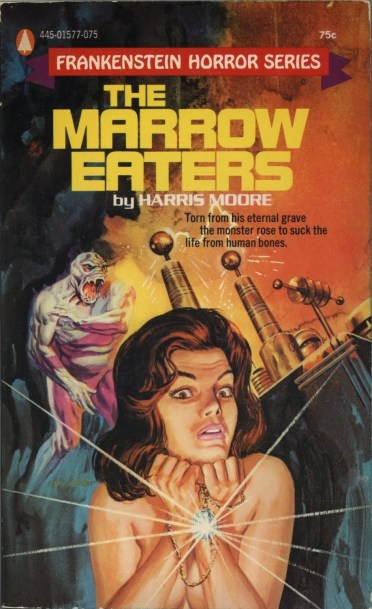 The Marrow Eaters, (1972, Harris Moore, publ. Popular Library (Frankenstein Horror Series), #445-01577-075, $0.75, 189pp, pb) Cover Gray Morrow