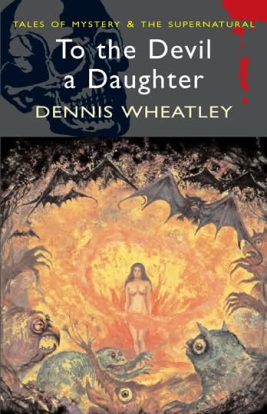 To the Devil a Daughter Dennis Wheatley
