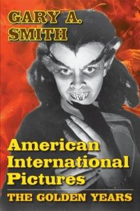 American-International-Pictures-The-Golden-Years-Gary-A-Smith