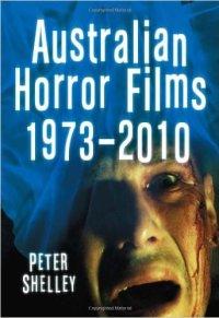 Australian-Horror-Films-1973-2010-Peter-Shelley