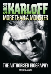 Boris Karloff More Than a Monster by Stephen Jacobs, Tomahawk Press